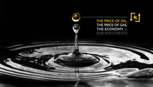 The+Price+of+Oil,+the+Price+of+Gas,++the+Economy,+and+Our+Investments